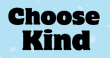 choosekind_302x160-2.jpg